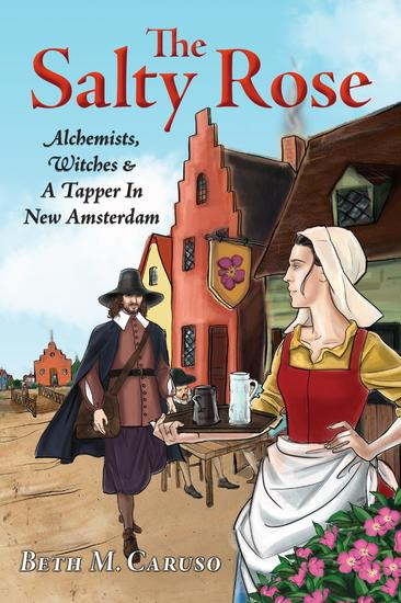 The Salty Rose - Alchemists Witches & A Tapper In New Amsterdam - cover