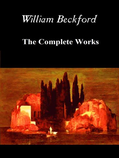 The Complete Works of William Beckford - cover