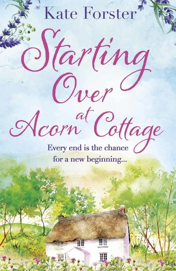 Starting Over at Acorn Cottage - a heartwarming and uplifting romance - cover