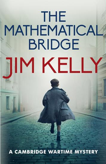 The Mathematical Bridge - A Cambridge Wartime Mystery - cover