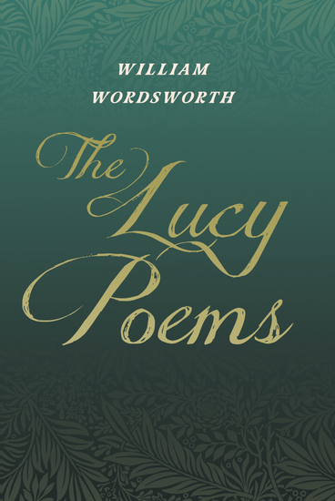 The Lucy Poems - Including an Excerpt from 'The Collected Writings of Thomas De Quincey' - cover