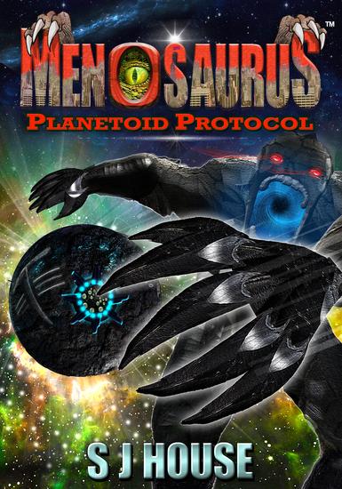 MenoSaurus™ Planetoid Protocol Book Three - Planetoid Protocol - cover