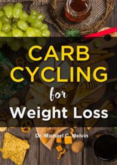Carb Cycling for Weight Loss - The Ultimate Diet Guide For Those Who Want To Lose Weight Fast - cover