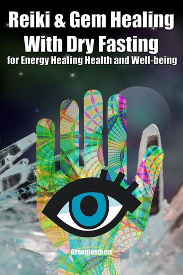 Reiki & Gem Healing With Dry Fasting for Energy Healing Health and Well-being - cover