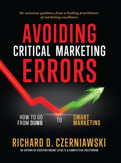 Avoiding Critical Marketing Errors: How to Go from Dumb to Smart Marketing - cover