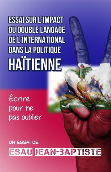 Essai sur l'impact du double langage de l'international dans la politique haïtienne - cover