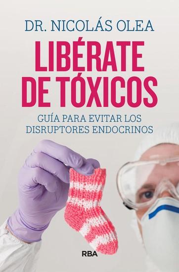 Libérate de tóxicos - Guía para evitar los disruptores endocrinos - cover