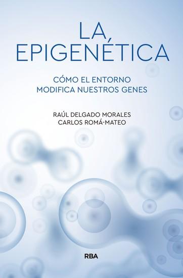 La epigenética - Cómo el entorno modifica nuestros genes - cover