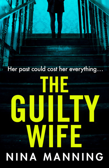 The Guilty Wife - A gripping addictive psychological suspense thriller with a twist you won't see coming - cover