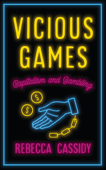 Vicious Games - Capitalism and Gambling - cover