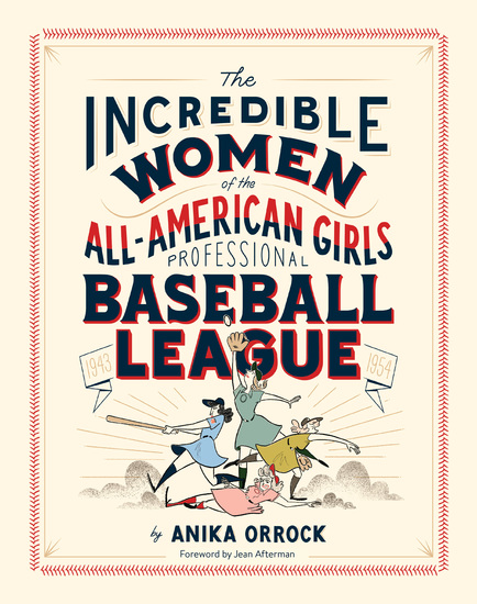 Incredible Women of the All-American Girls Professional Baseball League - cover