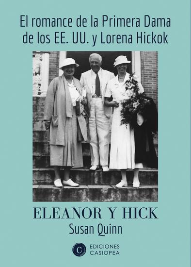 Eleanor y Hick - El romance de la Primera Dama de los EE UU y Lorena Hickok - cover