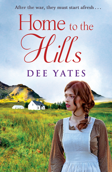 Home to the Hills - a heart-rending Scottish saga set in the aftermath of WW2 - cover
