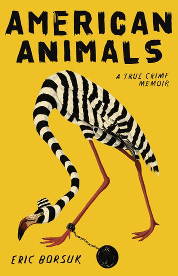 American Animals - A True Crime Memoir - cover
