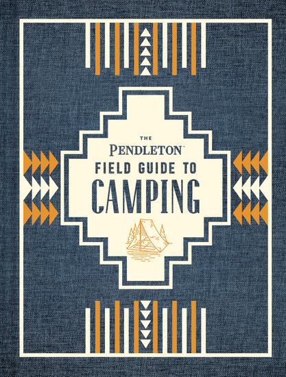 The Pendleton Field Guide to Camping - cover
