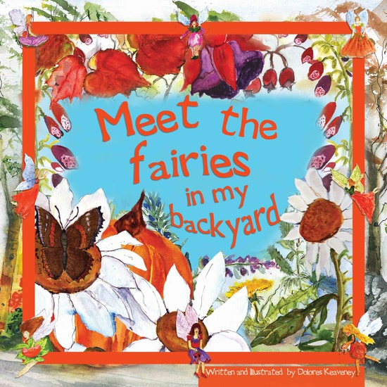 Meet the Fairies in My Backyard - Written & Illustrated by Dolores Keaveney - cover