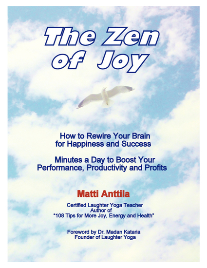 The Zen of Joy - How to Rewire Your Brain for Happiness and Success Minutes a Day to Boost Your Performance Productivity and Profits - cover