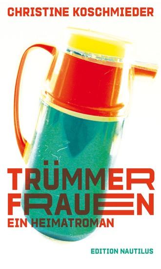 Trümmerfrauen - Ein Heimatroman - cover