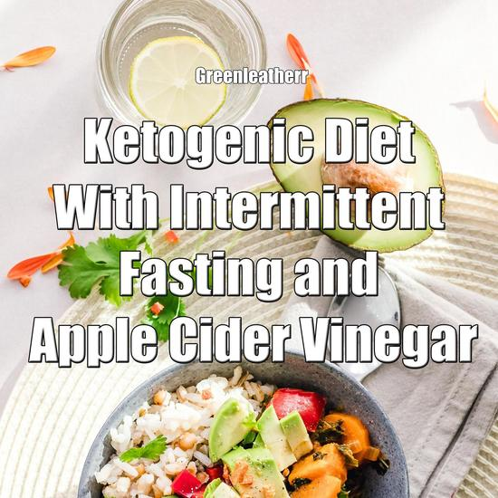 Ketogenic Diet With Intermittent Fasting and Apple Cider Vinegar - cover