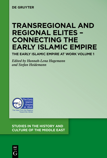 Transregional and Regional Elites – Connecting the Early Islamic Empire - cover