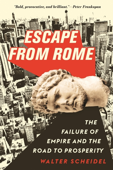 Escape from Rome - The Failure of Empire and the Road to Prosperity - cover