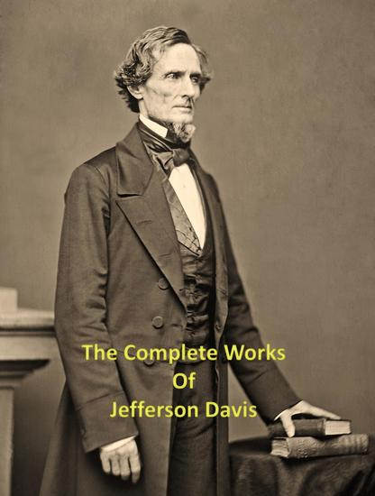 The Complete Works of Jefferson Davis - cover