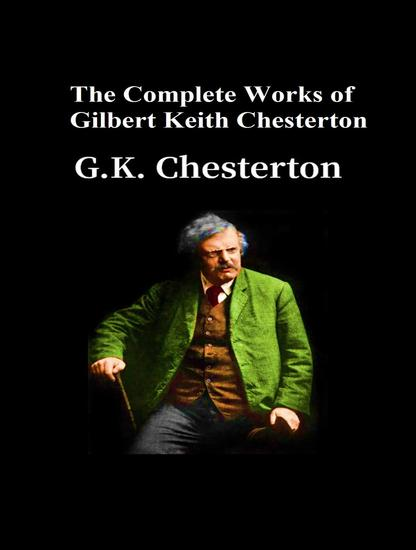 The Complete Works of Gilbert Keith Chesterton - cover