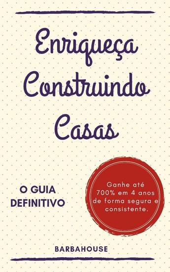 Enriqueça Construindo Casas - O Guia Definitivo - cover