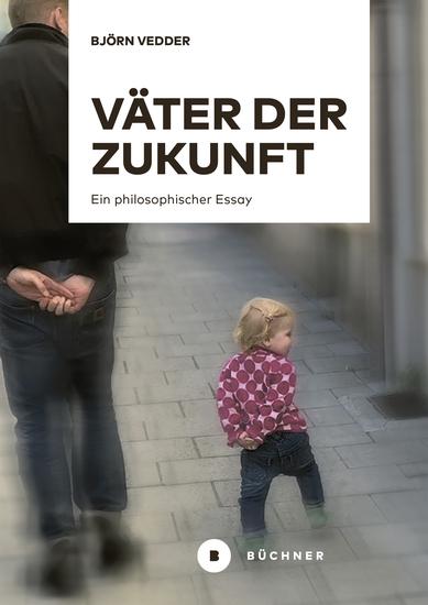 Väter der Zukunft - Ein philosophischer Essay - cover