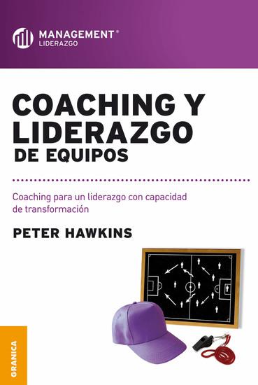 Coaching y liderazgo de equipos - Coaching para un liderazgo con capacidad de transformación - cover