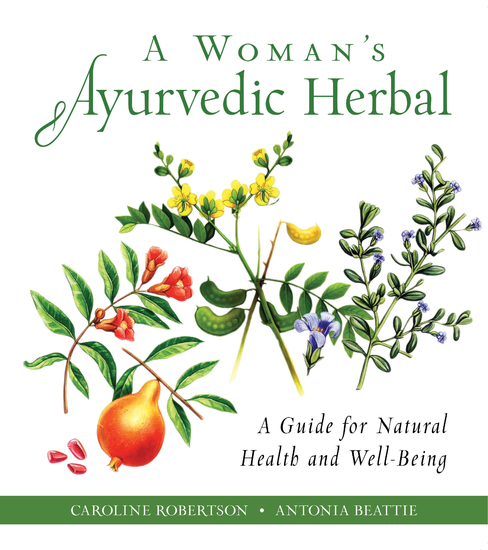 A Woman's Ayurvedic Herbal - A Guide for Natural Health and Well-Being - cover