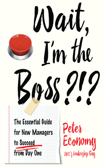 Wait I'm the Boss?!? - The Essential Guide for New Managers to Succeed from Day One - cover