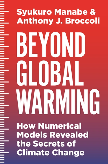 Beyond Global Warming - How Numerical Models Revealed the Secrets of Climate Change - cover
