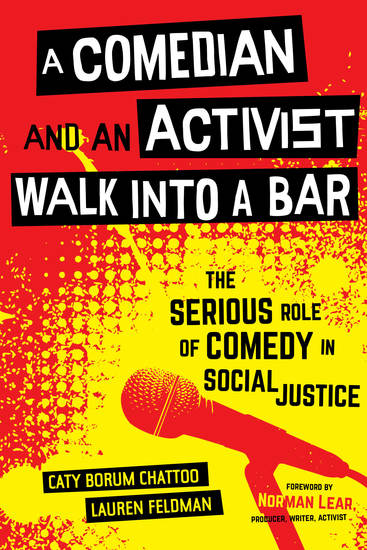 A Comedian and an Activist Walk into a Bar - The Serious Role of Comedy in Social Justice - cover