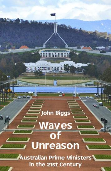 Waves of Unreason - Australian Prime Ministers in the 21st Century - cover