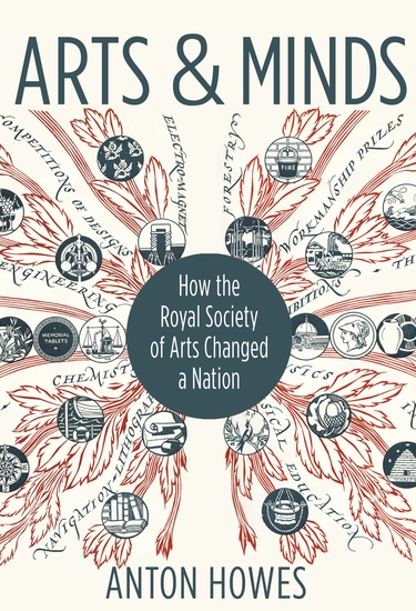 Arts and Minds - How the Royal Society of Arts Changed a Nation - cover