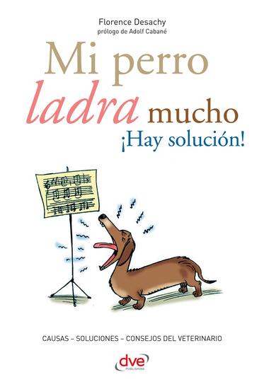 Mi perro ladra mucho ¡Hay solución! - cover
