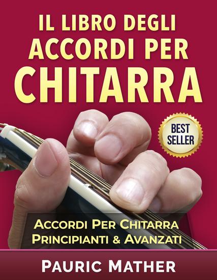 Il Libro Degli Accordi Per Chitarra - Accordi Per Chitarra - Principianti & Avanzati - cover