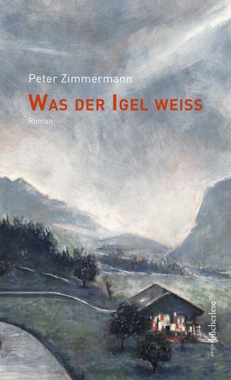 Was der Igel weiß - Roman - cover