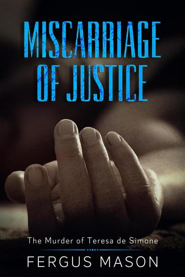 Miscarriage of Justice: The Murder of Teresa de Simone - Murder and Mayhem #6 - cover