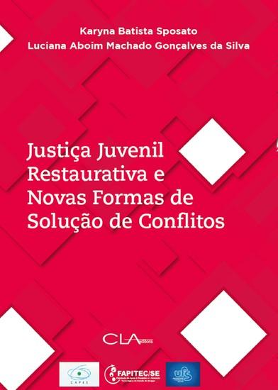 Justiça Juvenil Restaurativa e Novas Formas de Solução de Conflitos - cover