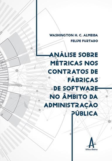 Análise sobre métricas nos contratos de fábricas de software no âmbito da administração pública federal - cover