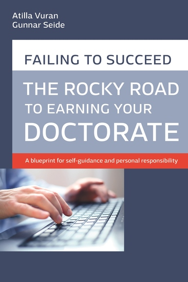 Rocky road to earning a doctorate - A blueprint for self-guidance and personal responsibility - cover