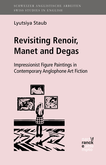 Revisiting Renoir Manet and Degas - Impressionist Figure Paintings in Contemporary Anglophone Art Fiction - cover