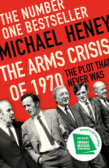 The Arms Crisis of 1970 - The Number One Bestseller - cover