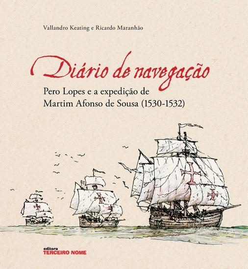 Diário de navegação - Pero Lopes e a expedição de Martim Afonso de Sousa (1530-1532) - cover