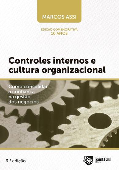 Controles Internos E Cultura Organizacional - Como Consolidar A Confiança Na Gestão Dos Negócios - cover