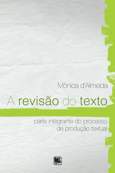 A revisão do texto – parte integrante do processo de produção textual - cover