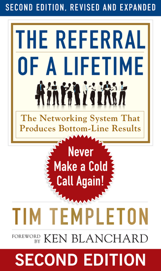 The Referral of a Lifetime - Never Make a Cold Call Again! - cover