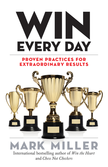 Win Every Day - Proven Practices for Extraordinary Results - cover